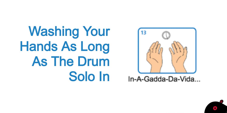 Banner for Washing Your Hands to In-A-Gadda-Da-Vida