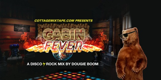 A bear with sunglasses stands in a cabin. 'Cabin Fever' is written in Saturday Night Fever font.